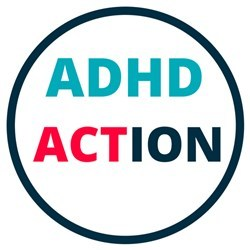 ADHD Action - Campaigning and building awareness for much needed change using the power of people's stories